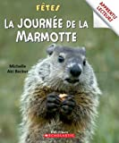 img - for Apprentis Lecteurs - F?tes: La Journ?e de la Marmotte (Apprentis Lecteurs - Fetes) (French Edition) book / textbook / text book