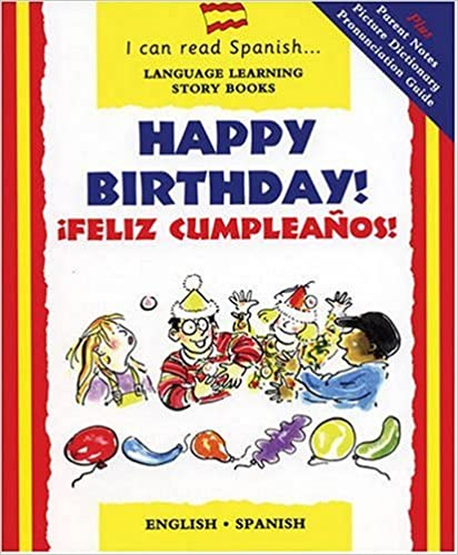 Happy Birthday: Feliz Cumpleanos (I Can Read Spanish)