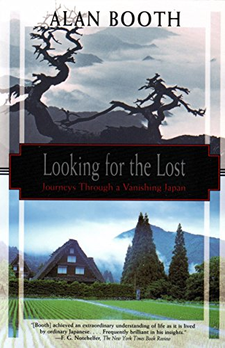 Looking for the Lost: Journeys Through a Vanishing Japan (Kodansha Globe) ()