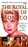 Front cover for the book The Royal House of Monaco: Dynasty of Glamour, Tragedy and Scandal by John Glatt