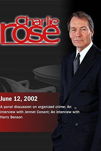 Charlie Rose with John Miller, Abraham Abramovsky & Selwyn Raab; Jennet Conant; Harry Benson (June 12, 2002) by Charlie Rose, Inc.