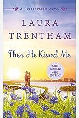 Then He Kissed Me: A Cottonbloom Novel Mass Market Paperback