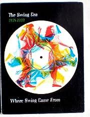 The Swing Era 1938-1939: Where Swing Came…