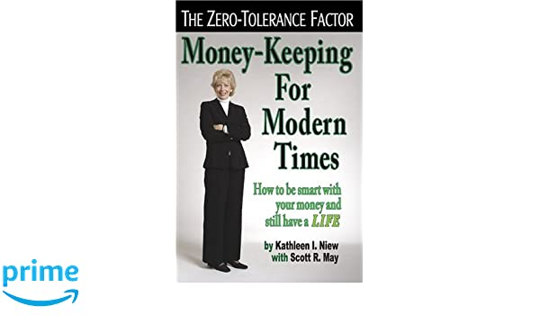 Moneykeeping For Modern Times Kathleen I Niew Scott R