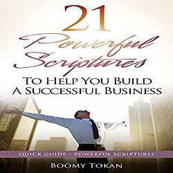 21 Powerful Scriptures: To Help You Build a Successful Business
