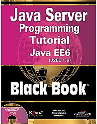 Java Server Programming Tutorial Java EE 6 (J2EE1 6) Black Book