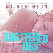 Shattered Ties: The Ties Series, Book 1 | K.A. Robinson