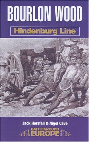Bourlon Wood: Hindenburg Line (Battleground Europe)
