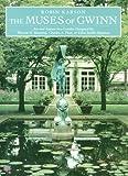 img - for The Muses of Gwinn: Art and Nature in a Garden Designed by Warren H. Manning, Charles A. Platt and Ellen Shipman book / textbook / text book