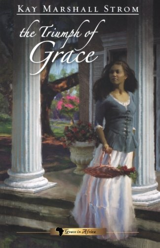 Download The Triumph of Grace: Grace in Africa series #3 by Strom, Kay Marshall (2011) Paperback pdf epub