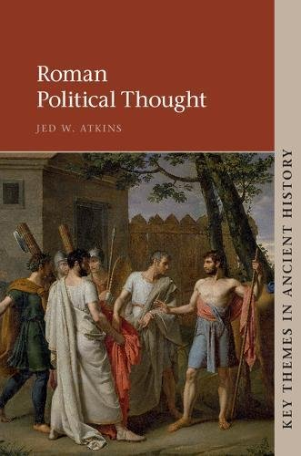 Roman Political Thought (Key Themes in Ancient History)