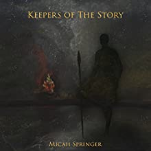 Keepers of the Story Audiobook by Micah Springer Narrated by Micah Springer
