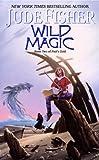 Wild Magic: Book Two of Fool's Gold