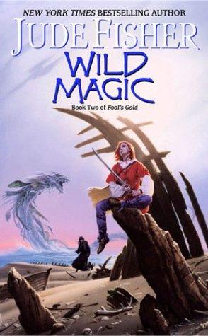 Wild Magic: Book Two of Fool's Gold pdf epub