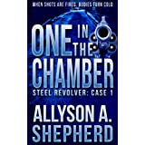 One in the Chamber: Police Crime Novel (Steel Revolver Book 1)