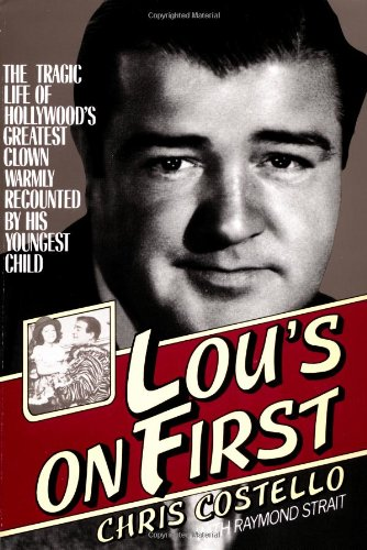 Lou's on First: The Tragic Life of Hollywood's Greatest Clown Warmly Recounted by his Youngest Child