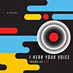 I Hear Your Voice | Young-ha Kim,Krys Lee