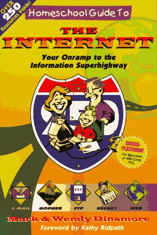 Homeschool Guide to The Internet: Your Onramp to The Information Superhighway