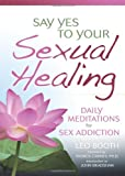 Say Yes to Your Sexual Healing, Leo Booth, 0757313787