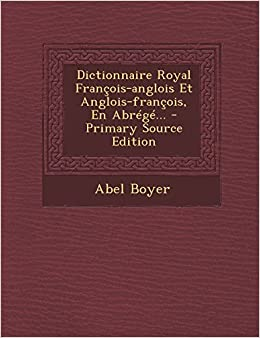 Book Dictionnaire Royal Francois-Anglois Et Anglois-Francois, En Abrege... - Primary Source Edition (French Edition)