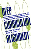 Deep Curriculum Alignment, Fenwick W. English and Betty E. Steffy, 0810839709