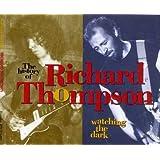 Watching the Dark: The History of Richard Thompson