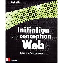 INITIATION À LA CONCEPTION WEB COURS ET EXERCICES