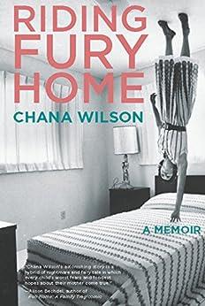 Riding Fury Home: A Memoir by [Wilson, Chana]