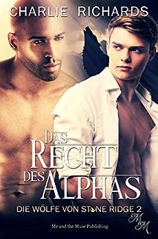 Das Recht des Alphas (Die Wölfe von Stone Ridge 2) (German Edition) by [Richards, Charlie]