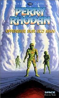 Perry Rhodan, tome 155 : Offensive sur Old Man par Karl-Herbert Scheer