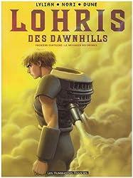 Lohris des Dawnhills, Tome 1 : Le Messager des Brumes