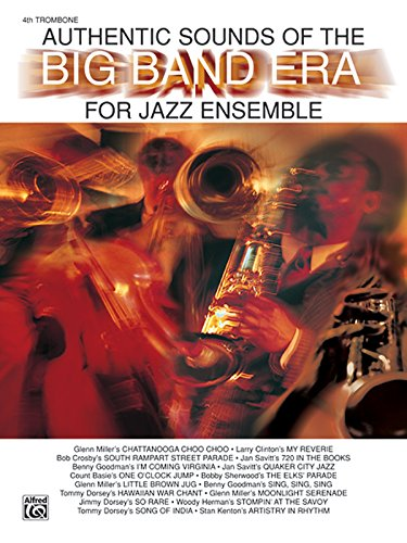 Authentic Sounds of the Big Band Era: 4th Trombone - 4th Trombone