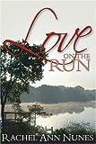 Love on the Run, Rachel Ann Nunes, 1932898204