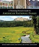 img - for A Thinking Person's Guide To America's National Parks book / textbook / text book