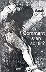Comment s'en sortir ? par Kofman