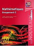 Les Nouveaux Cahiers Mathématiques Groupement C Tle Bac Pro