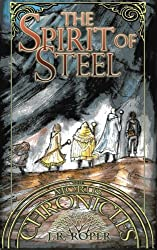 The Spirit of Steel (The Morus Chronicles) (Volume 2)