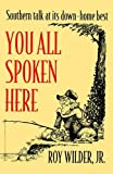img - for You All Spoken Here (Brown Thrasher Books) book / textbook / text book