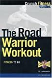 The Road Warrior Workout, Hatherleigh Press Staff, 1578260256