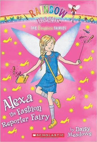 The Fashion Fairies #4: Alexa the Fashion Reporter Fairy: A
