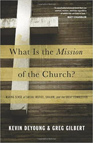 What Is the Mission of the Church?: Making Sense of Social Justice