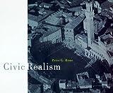 Civic Realism, Peter G. Rowe, 0262181800
