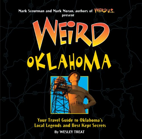 Weird Oklahoma: Your Travel Guide to Oklahoma's Local Legends and Best Kept Secrets by Brand: Sterling