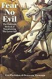 Fear No Evil, Eva Pierrakos and Donovan Thesenga, 0961477725