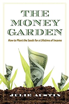 The Money Garden by [Austin, Julie]