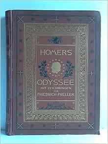 Homer's Odyssee. Vossische Übersetzung: Friedrich Preller ...