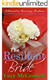 The Resilient Bride (Billionaire Marriage Brokers)