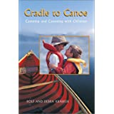 Cradle to Canoe: Camping and Canoeing With Children