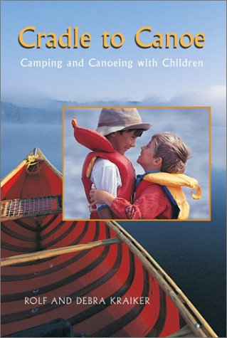 Cradle to Canoe: Camping and Canoeing With Children (Cloud Peak Wilderness Map compare prices)