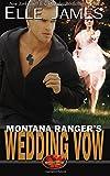 Montana Ranger's Wedding Vow (Brotherhood Protectors) (Volume 8)